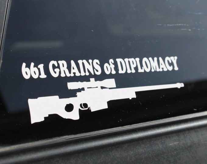"Decal ""661 Grains of Diplomacy"", sniper decal, sniper sticker, gun diplomacy decal, 2nd amendment decal, rifle decal, rifle sticker"
