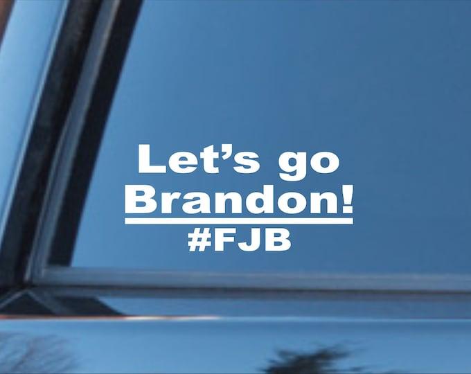 Lets go brandon vinyl decal, Lets Go Brandon sticker, Lets go Brandon, Lets Go Brandon car decal, Lets go brandon vinyl sticker