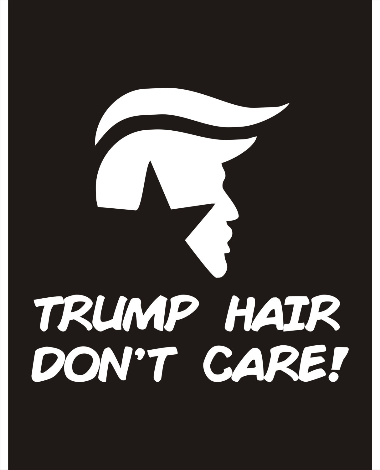 Trump hair decal trump decal trump sticker funny trump decal funny trump hair decal trump hair dont care sticker trump dont care decal