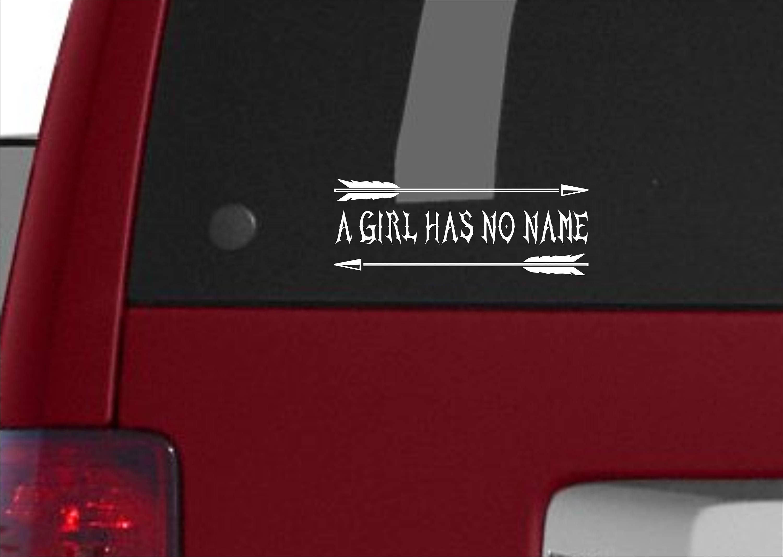 A girl has no name vinyl decal a girl has no name sticker a girl has no name car decal a girl