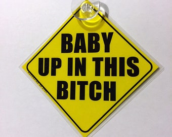 BABY UP IN THIS BITCH BABY IN CAR Funny Reflective Yellow Warning Car Sticker