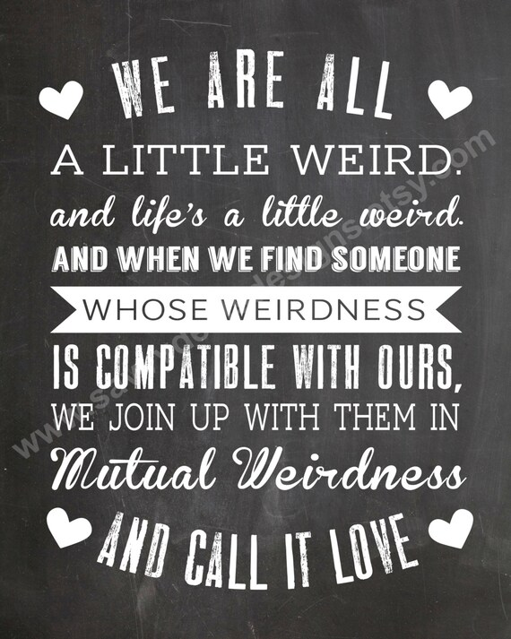 We Are All A Little Weird Quote Chalkboard Style Printable Etsy