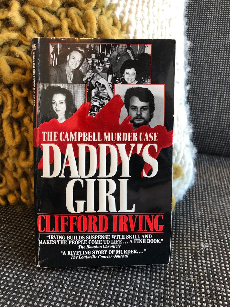 Daddy's Girl: The Campbell Murder Case by Clifford Irving (Zebra Books,  1988)