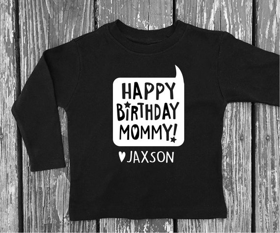 Boys Happy Birthday Mommy Shirt Personalized Gift From Son Mom