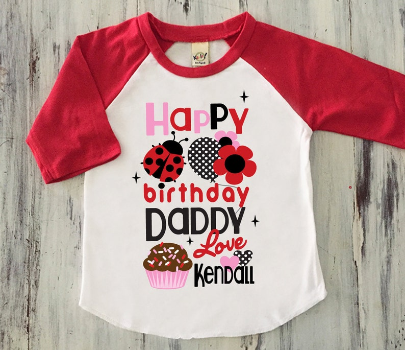 Girls Happy Birthday Daddy Shirt Dad Gift From