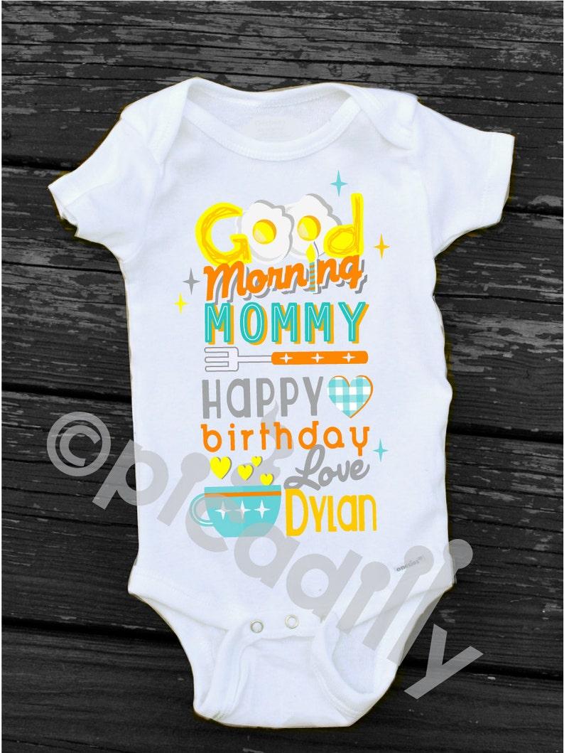 Happy Birthday MOMMY Personalized Good Morning Mommy Onesie