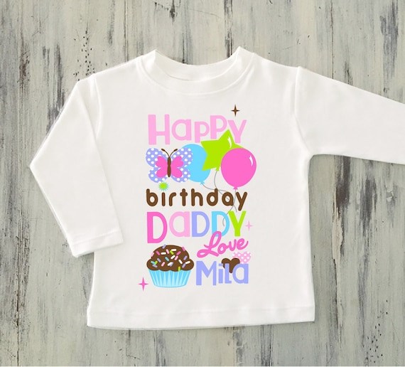 Toddler Girl Happy Birthday DADDY Shirt Personalized Butterfly