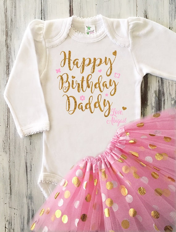 Happy Birthday Daddy Onesie Baby Girl Happy Birthday Daddy Etsy