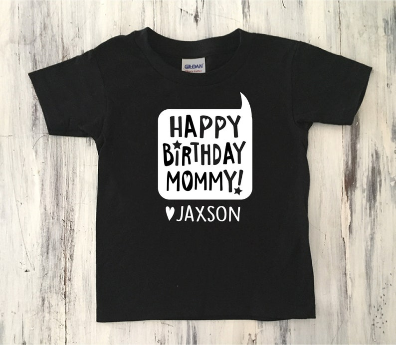Boys Happy Birthday Mommy Shirt Personalized Gift from Son Mom Gift from  Kids Black Happy Birthday Mom Tshirt mom gift from son