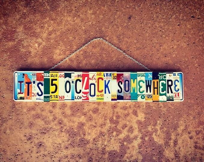 Its 5 O'Clock Somewhere, Gift for Dad, License Plate Art, Bar Sign, Mancave Decor, Tiki Bar