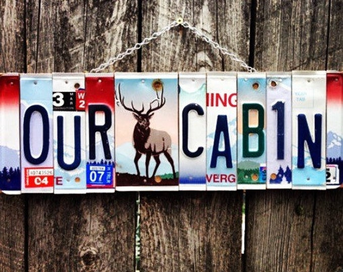 Our Cabin. License Plate Sign- cabin decor- elk- mancave- cabin- sign- recycled