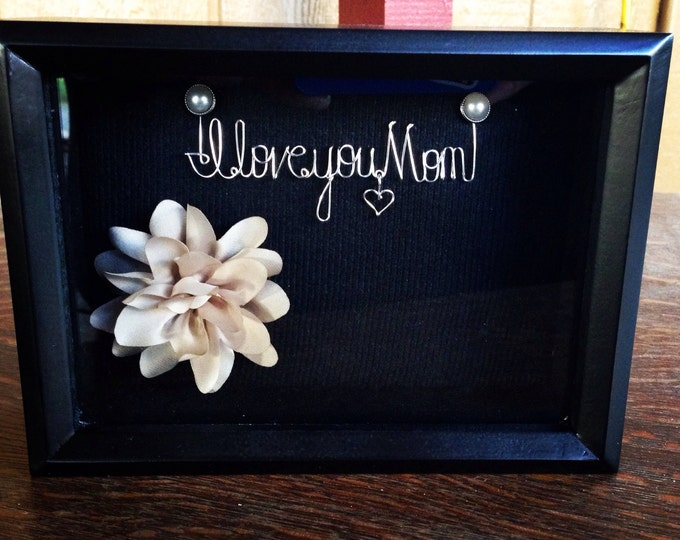 Gift for Mom, Mothers Day Gift for Mom, Bridal Shower, Shadowbox, Wire Art, Mother Appreciation Gift, Black Frame, Birthday Gift Ideas for M