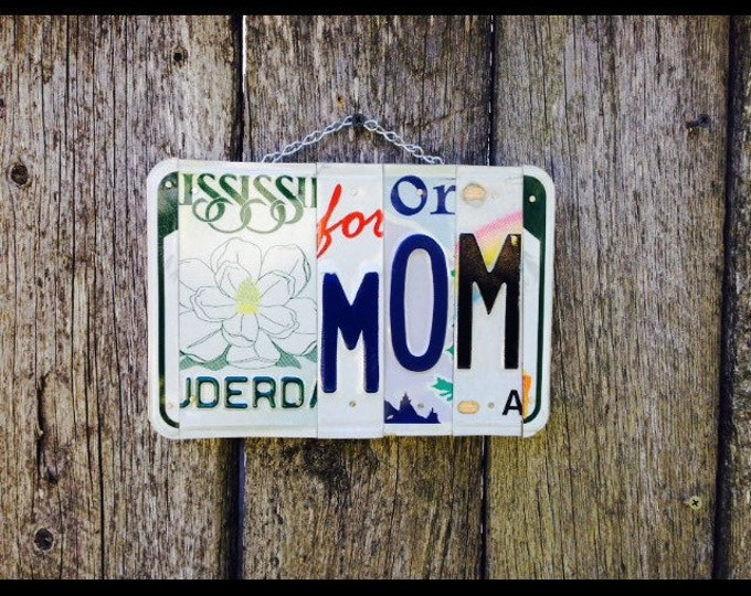 Valentines Day Gift for Mom - License Plate Sign - Gift for Mom - Mom Sign - Birthday Gift for Mom - Garden Sign for Mom - Mothers Day Gift