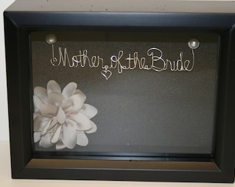 Mother of the Bride Gift- Bridal Shower, Wedding Gift- Mother of the Bride- Bridal Shower gift- Wedding Shadowbox