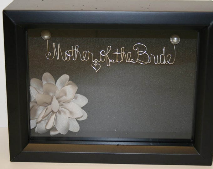 Mother of the Bride Gift from Daughter. Mother of the Bride Gift. Mother of the Bride. Wedding Shadowbox. Wire Art. Wire Writing