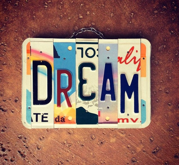 Dream Inspirational License Plate Sign, License Plate Art, Dream Sign, Gift for Her, Recycled, License Plate Letters, Custom Signs.