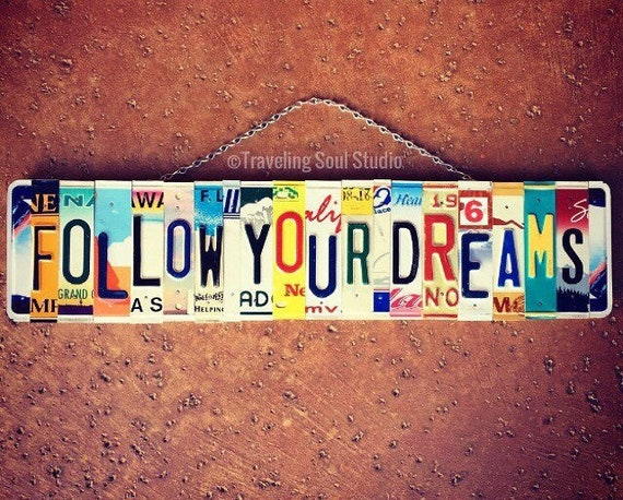 Follow Your Dreams Inspirational License Plate Sign Art, License Plate Art, Dream Sign, Gift for Graduate, Moving Away Gift, License Plates