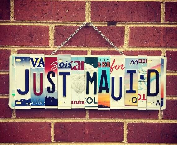 Just Maui'd, Just Maui'd Sign. Wedding Gift. Just Married Sign, Maui Art, License Plate Art, Maui Wedding.