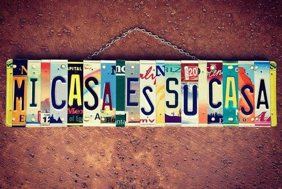 Mi Casa Es Su Casa Sign, License Plate Art Sign, Home Decor, Wall Hanging, House Warming Gift, Custom License Plate, Gift Idea.