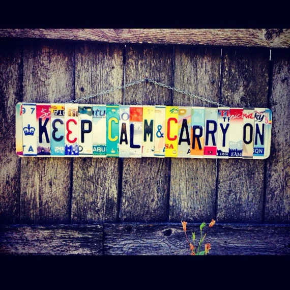 Keep Calm and Carry On License Plate Sign, Keep Calm and carry on, License Plate Art. Upcycled License Plates.