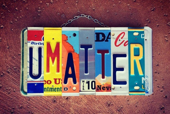 You Matter License Plate Art Sign, Counselor Gift, Positive Art, Uplifting Wall Art, Classroom Art, Office Decor, Gift for Teacher.
