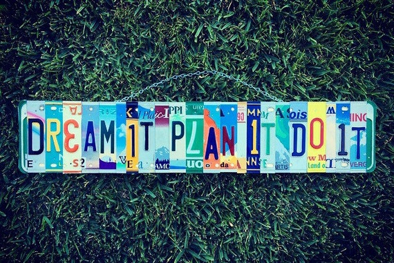 Dream Plan Do, License Plate Art Sign, Graduation Gift, Motivational Gifts, Office Decor, Inspirational Wall Art, Quote Signs, Home Decor.