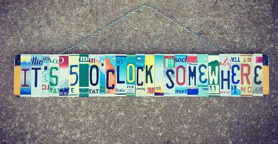 Its 5 O'Clock Somewhere Sign, Bar Sign, Its 5 O'Clock Sign. Bar Signs For Home Bar, Fathers Day Gift, Bar Decor, For Him, License Plate Art