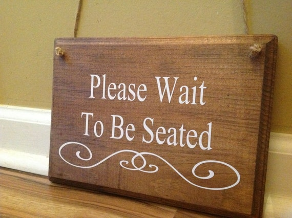 Please Wait To Be Seated Doctors Office Sign Business Signage Etsy