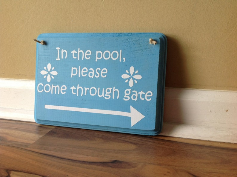 In the pool please come through gate signSwimming pool sign Pool signPool Partydo not disturb sign primitive wood hand painted