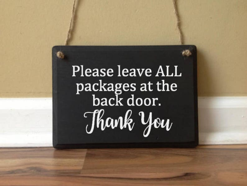 Please Leave All Packages at the Back Door custom wooden sign front Porch Sign Deliveries Delivery Instructions Front door sign