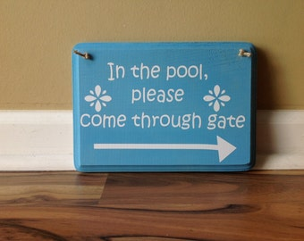 In the pool please come through gate sign/Swimming pool sign/ Pool sign/Pool Party/do not disturb sign primitive wood hand painted