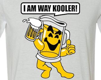 I AM WAY KOOLER! Funny T-Shirt