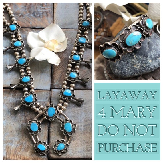 LAYAWAY 4 MARY vintage Navajo turquoise and Sterling squash blossom necklace and bracelet set