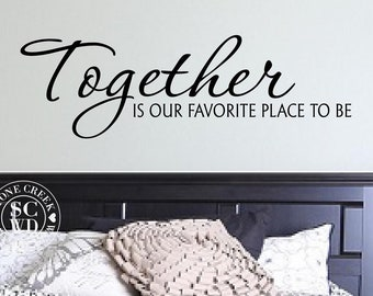 Together is Our Favorite Place to Be  Family Decal  Vinyl Wall Decals   Wall Decor  Love Wall Decal  Bedroom Wall Decal  Marriage Wall Decal