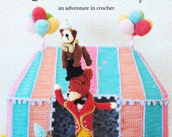 A Day at the Circus: an adventure in crochet
