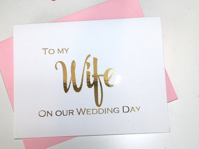 To my Wife on our Wedding Day - Gold Foil - Handmade Wedding Card - Card for Bride Groom - Card for Wife - Wedding Day Card - Keepsake