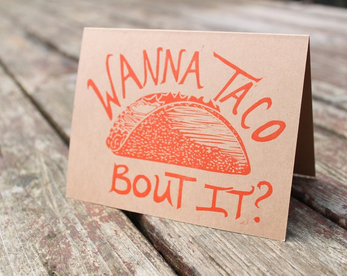 Wanna Taco Bout It? Greeting Card