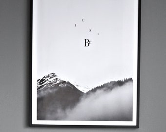 Alpine Typographic Poster ''JUST BE''