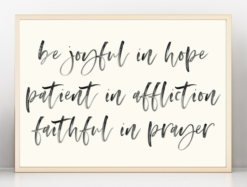 Bible Verse Print Romans 12 Poster Be Joyful in Hope Patient in Affliction  Faithful in Prayer Christian Wall Art Inspirational Poster Sign