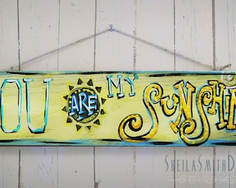 You are my sunshine** hand painted sign on wood