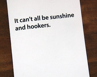 Get Well Soon Card. It can't all be sunshine and hookers. Feel Better Soon.
