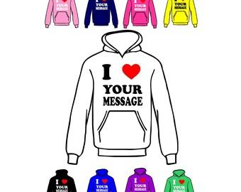 I Love Heart Hoody Customised/Personalised Print, Girls/Boys  Custom Print Hoody