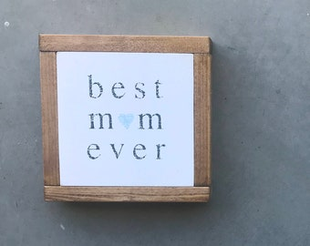 Best Mom Ever Wood Sign
