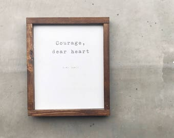 Courage, Dear Heart Wood Sign