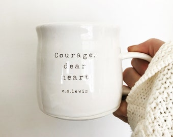 Courage Dear Heart handmade Coffee Mug