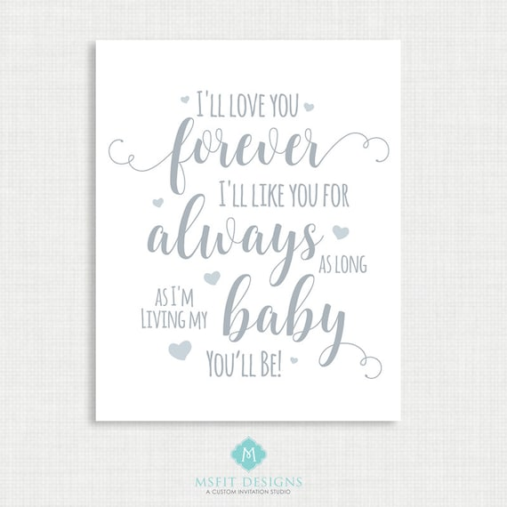 Nursery Art -  Nursery Decor - I'll Love you Forever, I'll Like you for always - Instant 11x14 Download
