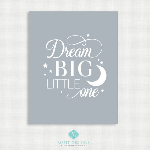Nursery Art -  Nursery Decor - Dream Big Little One - Instant 8x10 Download