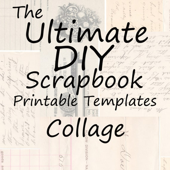 The Ultimate DIY Scrapbook Printable Templates Collage + Plain Templates