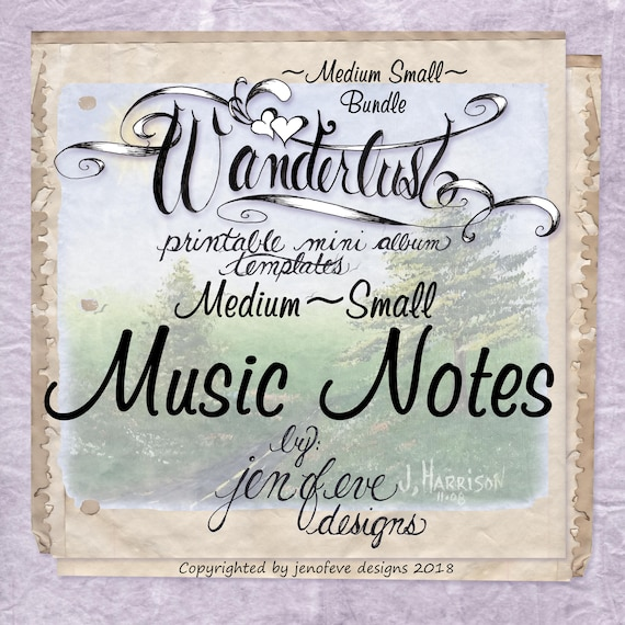 Wanderlust~MUSIC NOTES & Plain~Medium Small~ Bundle~Printable Mini album Templates