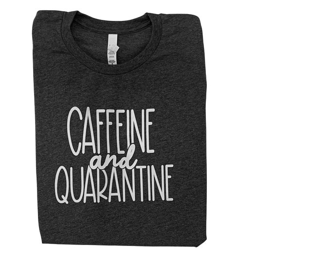 Caffeine and Quarentine || Soft Grey Tee || Social Distance Apparel